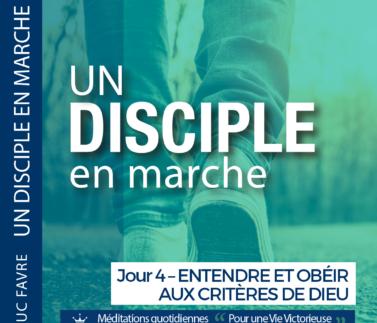 Plan 5 Luc Favre - Jour 4 – ENTENDRE ET OBÉIR AUX CRITÈRES DE DIEU