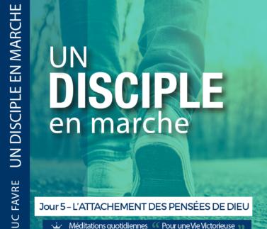 Plan 5 Luc Favre - Jour 5 – L'ATTACHEMENT DES PENSÉES DE DIEU