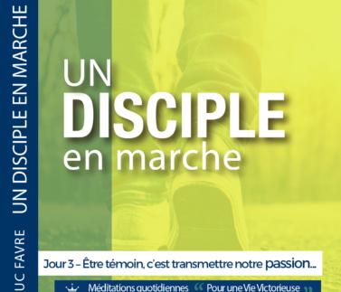 Plan 7 Luc Favre - Jour 3 – Être témoin, c'est transmettre notre passion